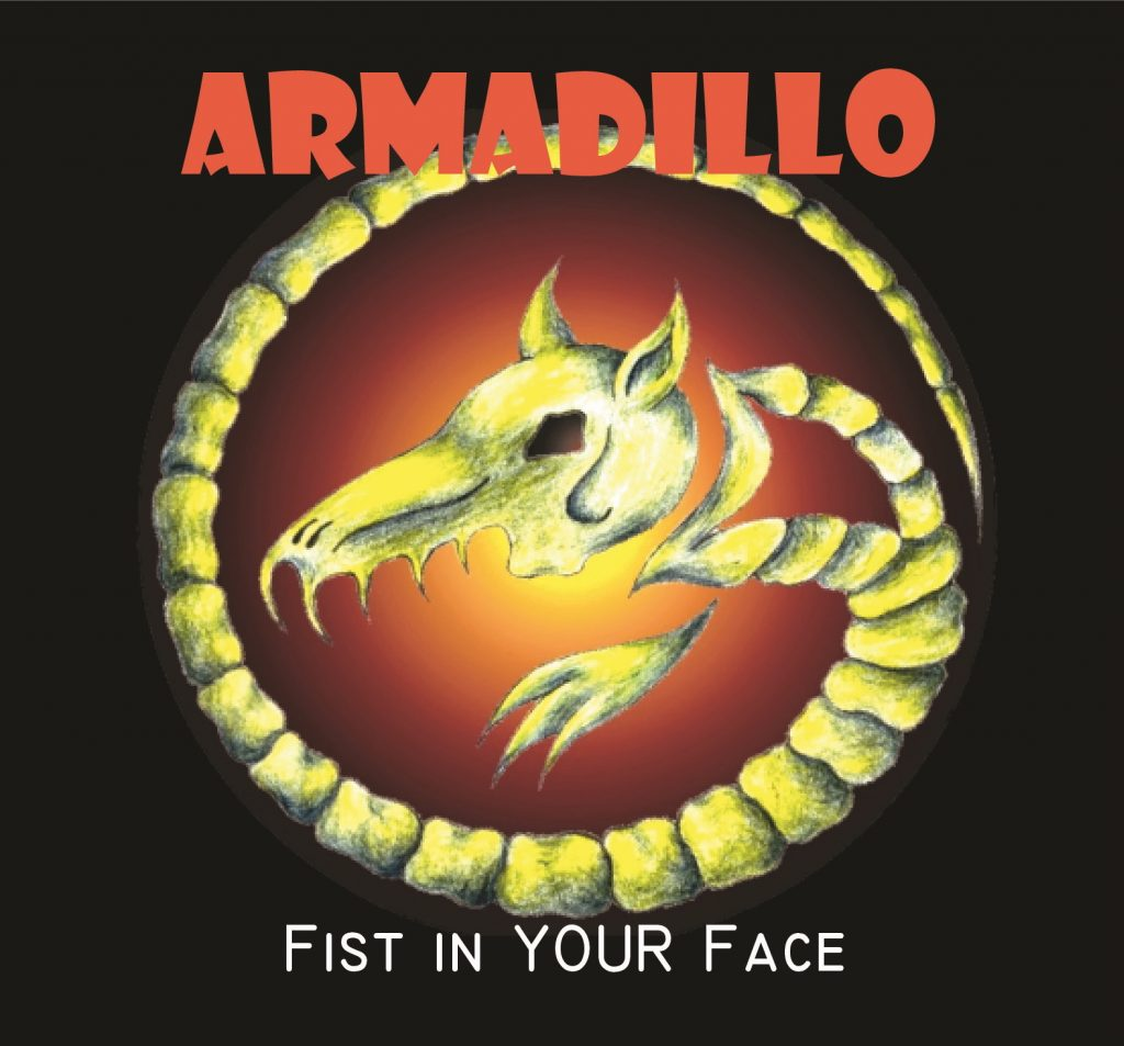 Armadillo - Fist in your Face