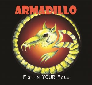 Armadillo - Fist in your Face Front